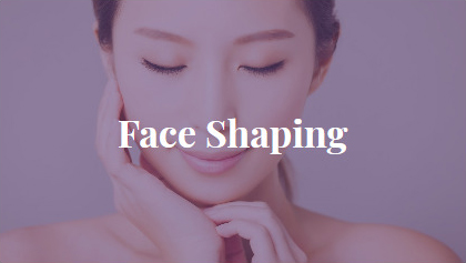 Face Shaping