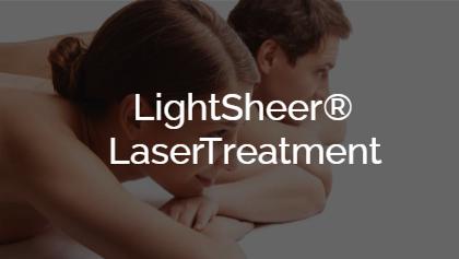 LightSheer® Laser Treatment