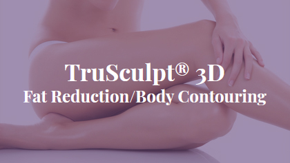 TruSculpt® 3D Fat Reduction/Body Contouring
